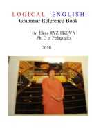 LOGICAL ENGLISH. Grammar Reference Book
